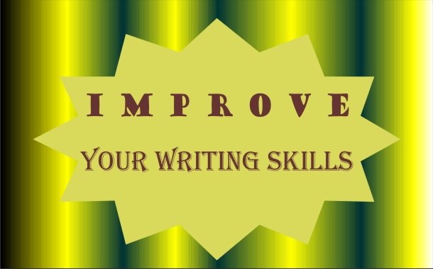 how can i improve my writing That would depend on the purpose of your writing there is a great difference between personal and professional writing i would suggest that you edit the question.
